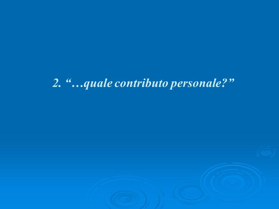 2. …quale contributo personale