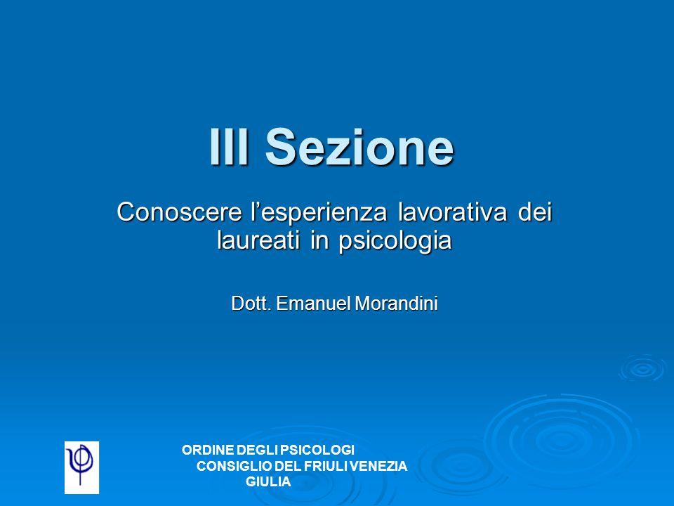 III Sezione Conoscere lesperienza lavorativa dei laureati in psicologia Dott.