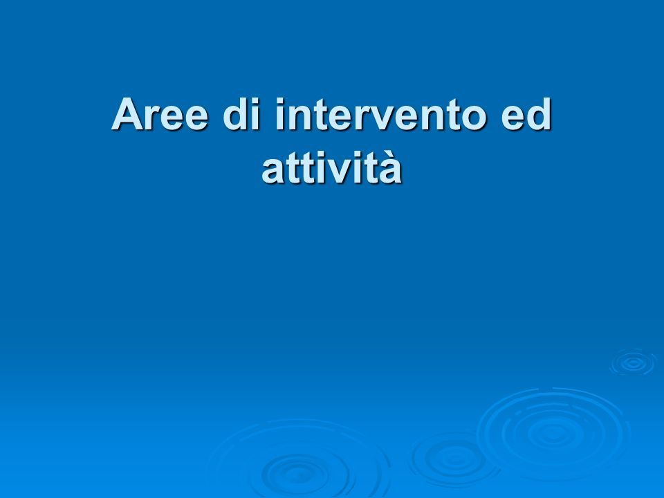 Aree di intervento ed attività