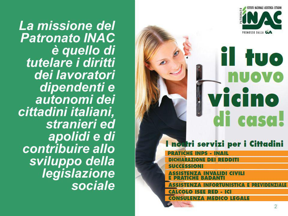 La missione del Patronato INAC è quello di tutelare i diritti dei lavoratori dipendenti e autonomi dei cittadini italiani, stranieri ed apolidi e di contribuire allo sviluppo della legislazione sociale 2