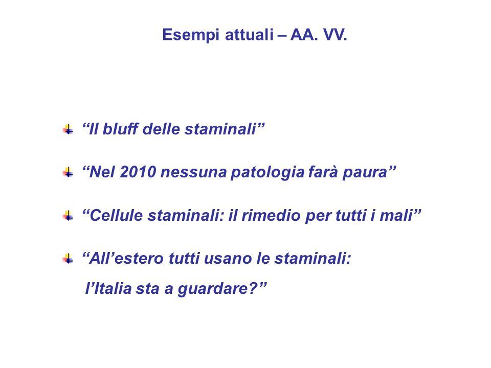 Il bluff delle staminali Nel 2010 nessuna patologia farà paura Cellule staminali: il rimedio per tutti i mali Allestero tutti usano le staminali: lItalia sta a guardare.