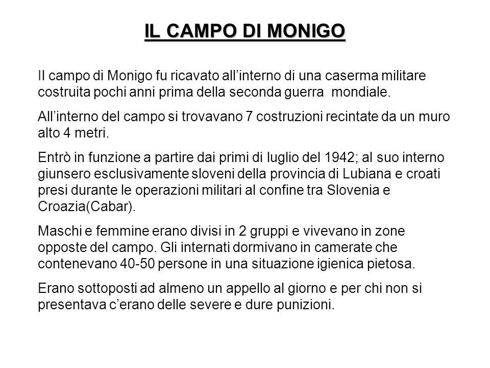 IL CAMPO DI MONIGO Il campo di Monigo fu ricavato allinterno di una caserma militare costruita pochi anni prima della seconda guerra mondiale. Allinte