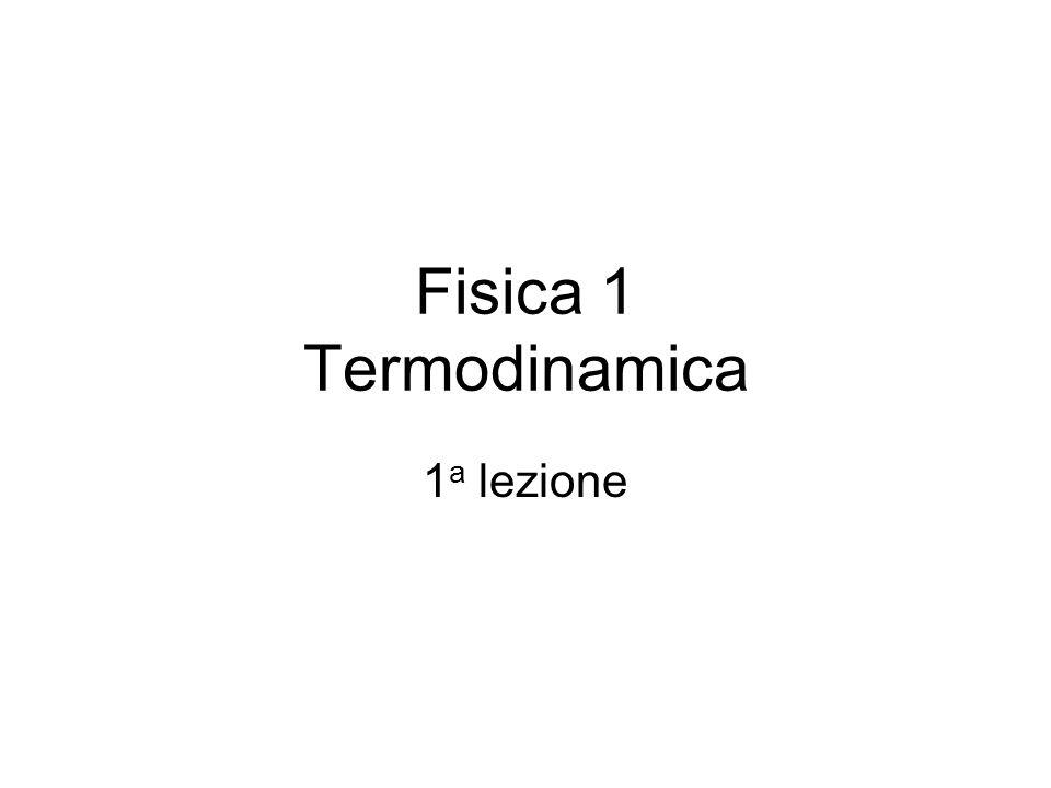Fisica 1 Termodinamica 1 a lezione