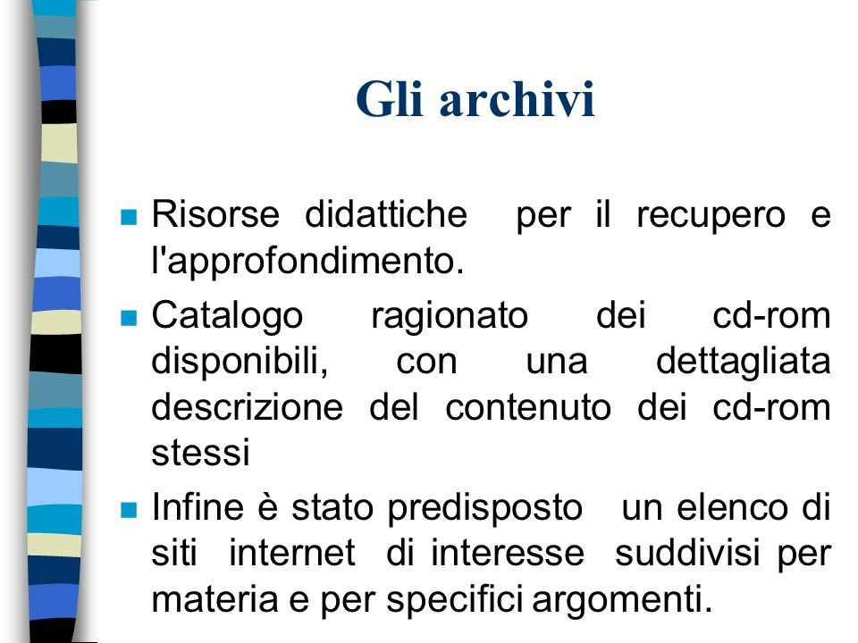 Gli archivi n Risorse didattiche per il recupero e l approfondimento.