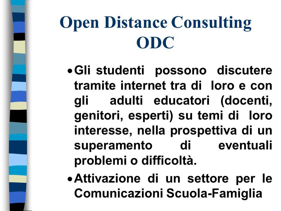 Open Distance Consulting ODC Gli studenti possono discutere tramite internet tra di loro e con gli adulti educatori (docenti, genitori, esperti) su temi di loro interesse, nella prospettiva di un superamento di eventuali problemi o difficoltà.