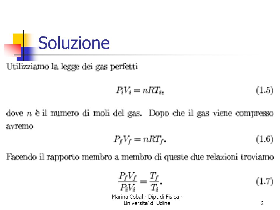 Marina Cobal - Dipt.di Fisica - Universita di Udine6 Soluzione