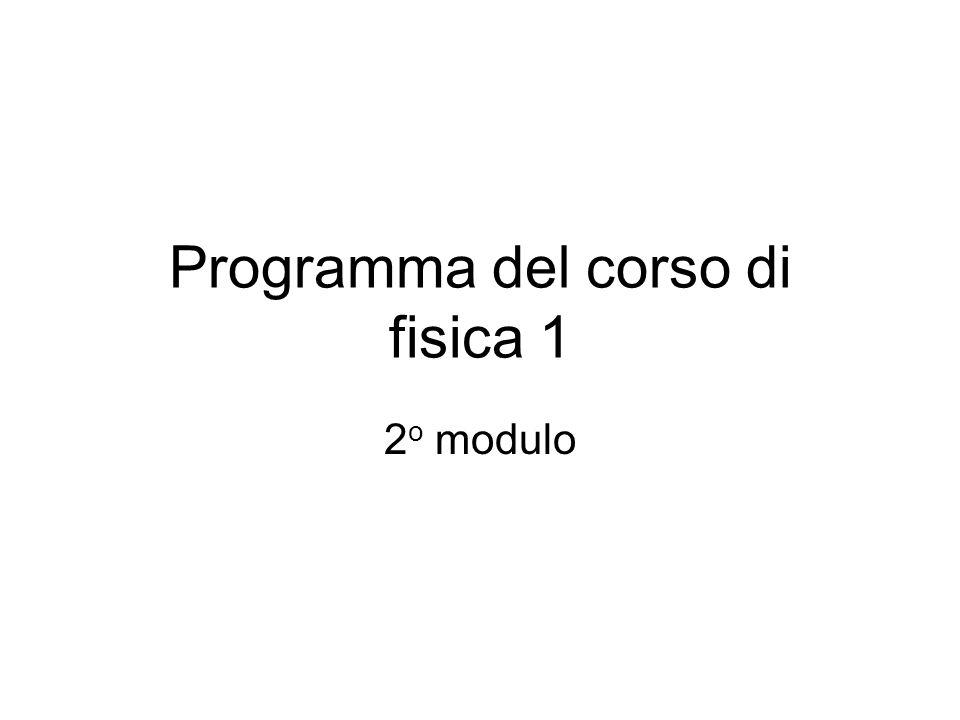 Programma del corso di fisica 1 2 o modulo
