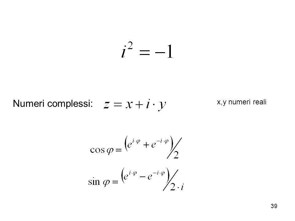 39 Numeri complessi: x,y numeri reali