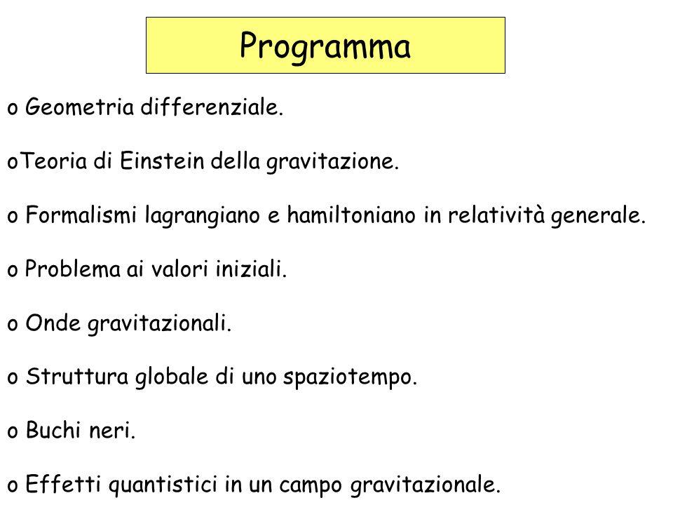 Programma o Geometria differenziale. oTeoria di Einstein della gravitazione.