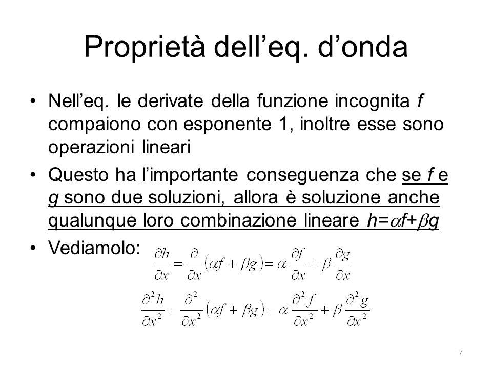 Proprietà delleq. donda Nelleq. le derivate della funzione incognita f compaiono con esponente 1, inoltre esse sono operazioni lineari Questo ha limpo