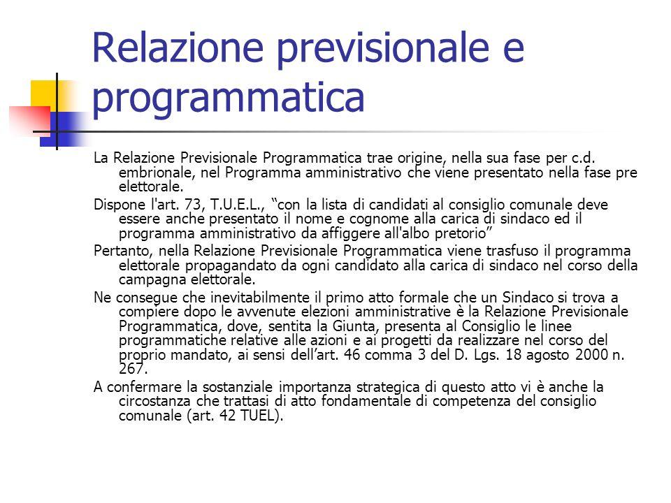 Relazione previsionale e programmatica La Relazione Previsionale Programmatica trae origine, nella sua fase per c.d.