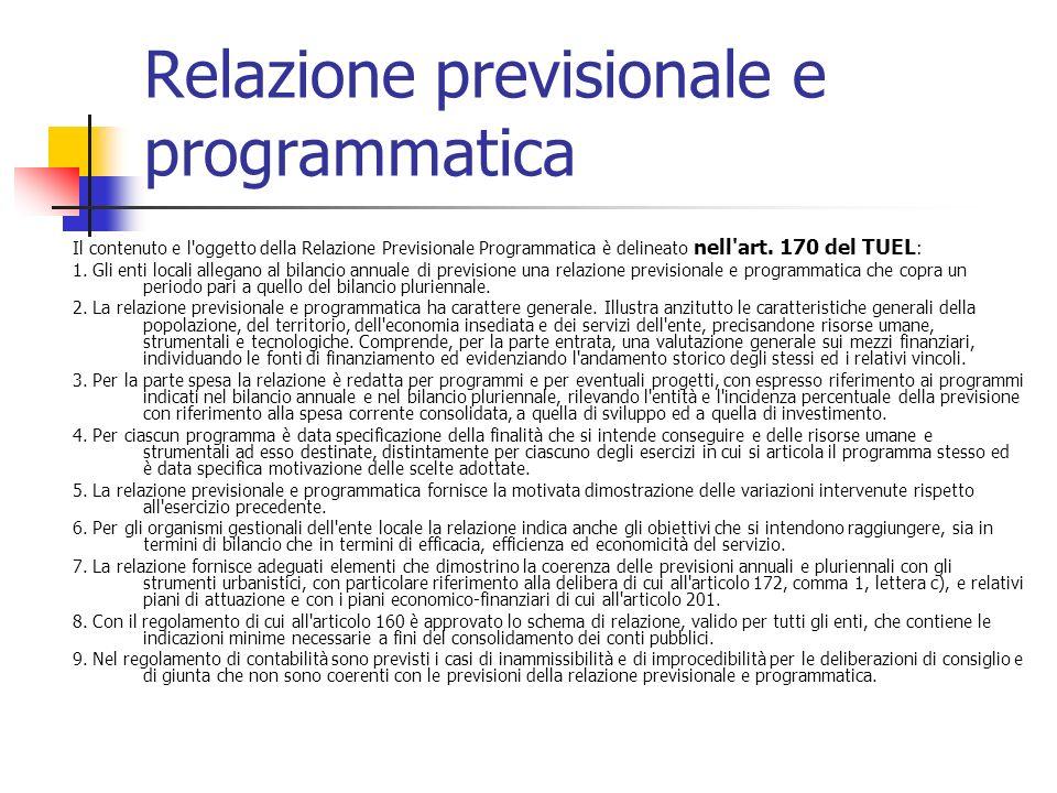 Relazione previsionale e programmatica Il contenuto e l oggetto della Relazione Previsionale Programmatica è delineato nell art.