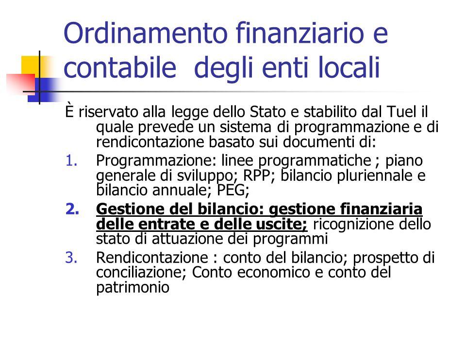 Ordinamento finanziario e contabile degli enti locali È riservato alla legge dello Stato e stabilito dal Tuel il quale prevede un sistema di programma