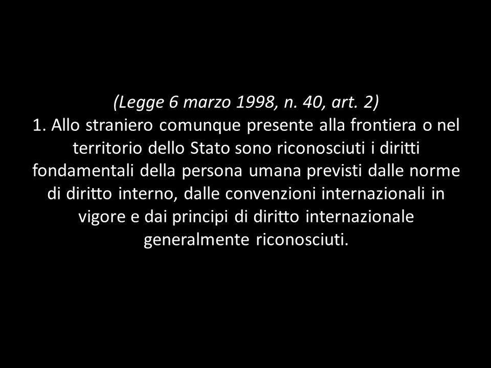 (Legge 6 marzo 1998, n.40, art. 2) 1.