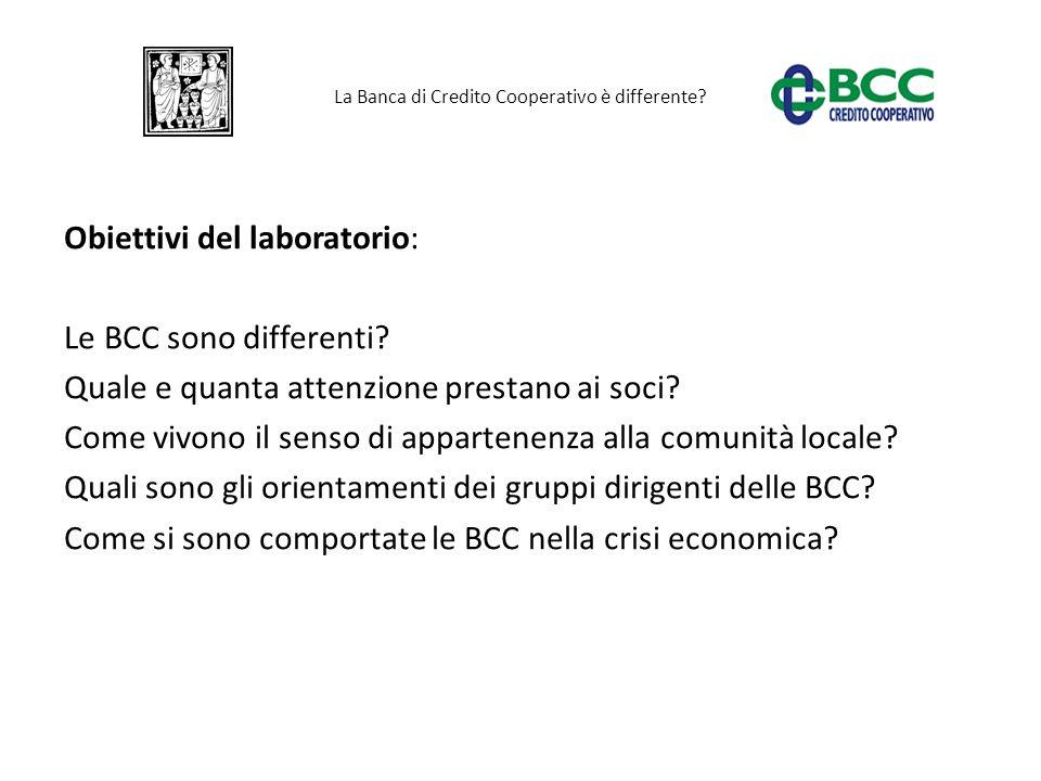 La Banca di Credito Cooperativo è differente.Obiettivi del laboratorio: Le BCC sono differenti.