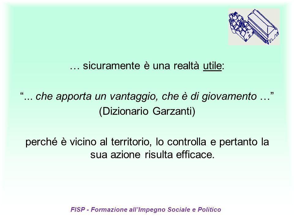 FISP - Formazione allImpegno Sociale e Politico … sicuramente è una realtà utile:... che apporta un vantaggio, che è di giovamento … (Dizionario Garza