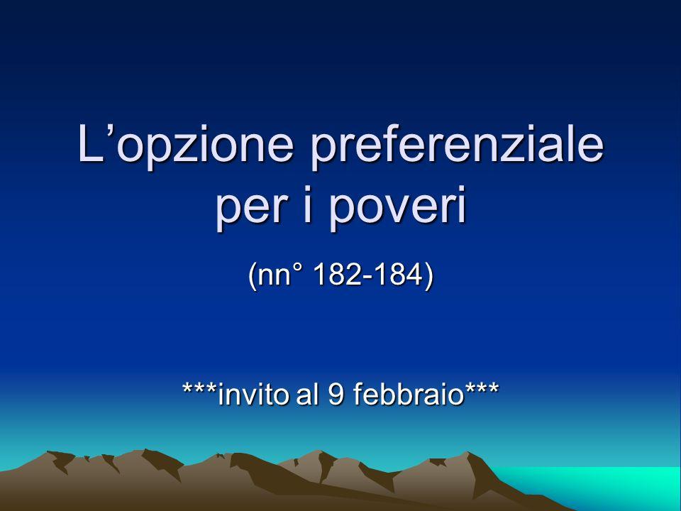 Lopzione preferenziale per i poveri (nn° 182-184) ***invito al 9 febbraio***