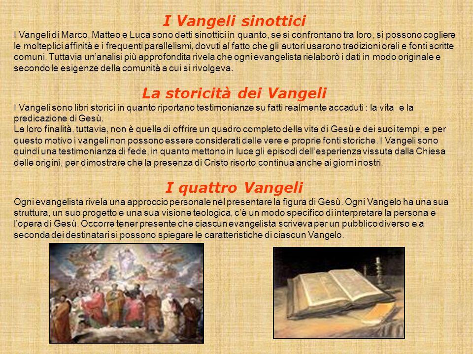 I Vangeli sinottici I Vangeli di Marco, Matteo e Luca sono detti sinottici in quanto, se si confrontano tra loro, si possono cogliere le molteplici af