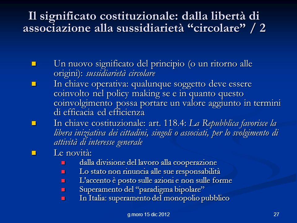 27g.moro 15 dic 2012 Il significato costituzionale: dalla libertà di associazione alla sussidiarietà circolare / 2 Un nuovo significato del principio