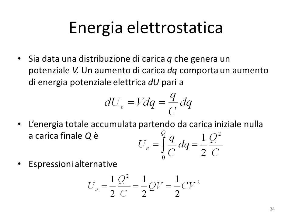 34 Energia elettrostatica Sia data una distribuzione di carica q che genera un potenziale V.