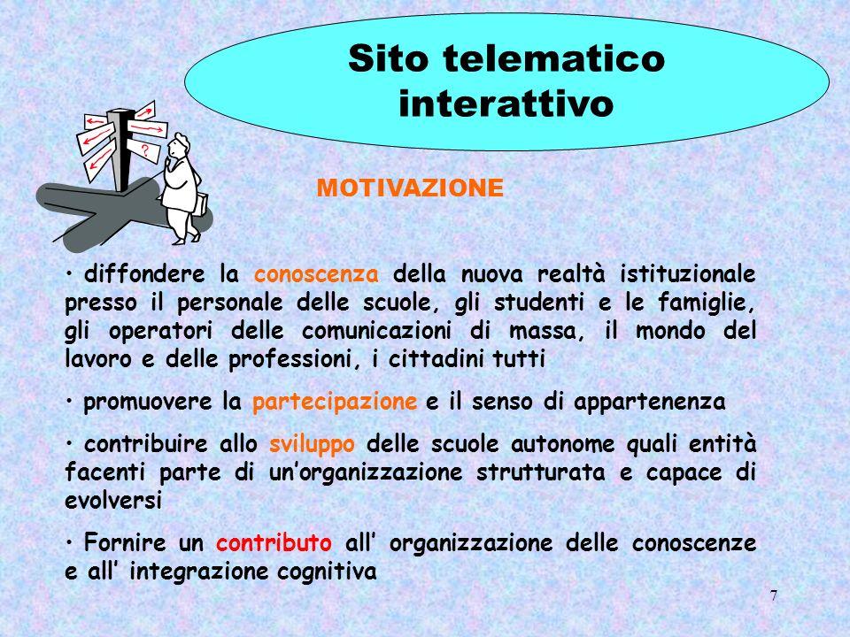 7 MOTIVAZIONE diffondere la conoscenza della nuova realtà istituzionale presso il personale delle scuole, gli studenti e le famiglie, gli operatori de