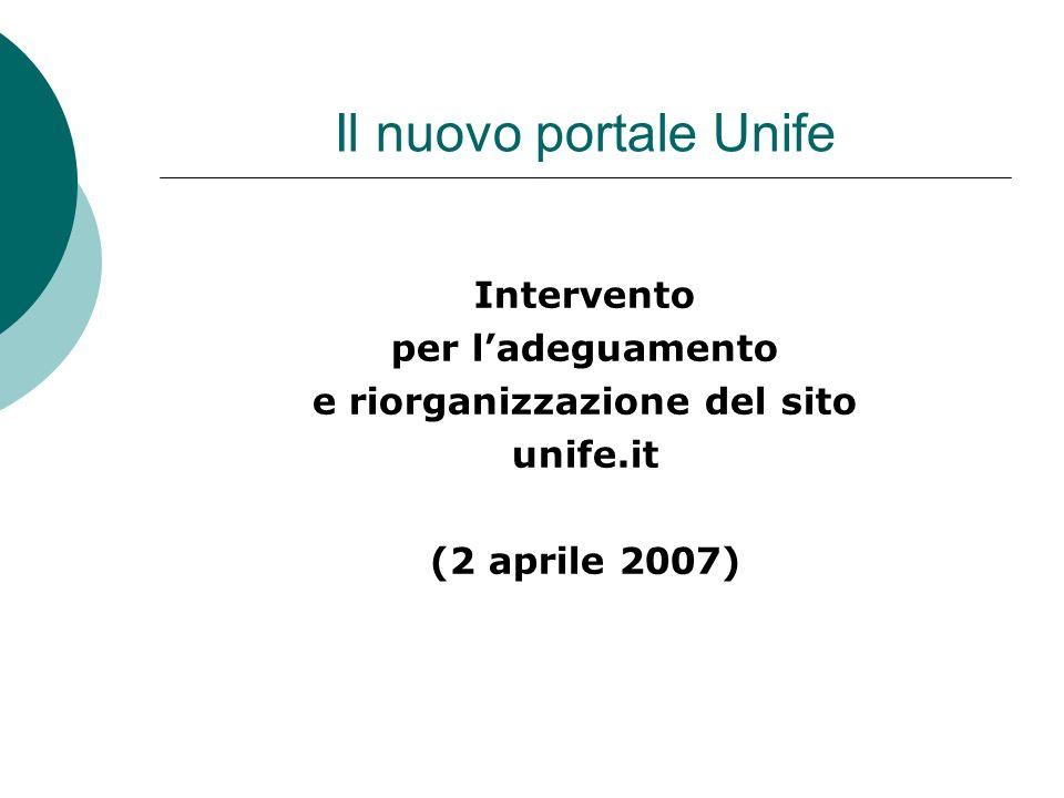 Il nuovo portale Unife – Il progetto di affidare allUfficio Comunicazione ed Eventi il compito di implementarne e gestirne le attività di comunicazione
