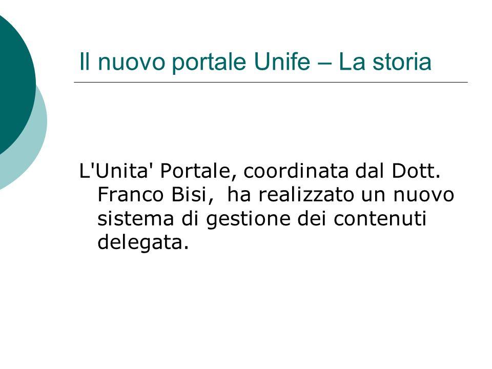 Il nuovo portale Unife – La storia L Unita Portale, coordinata dal Dott.