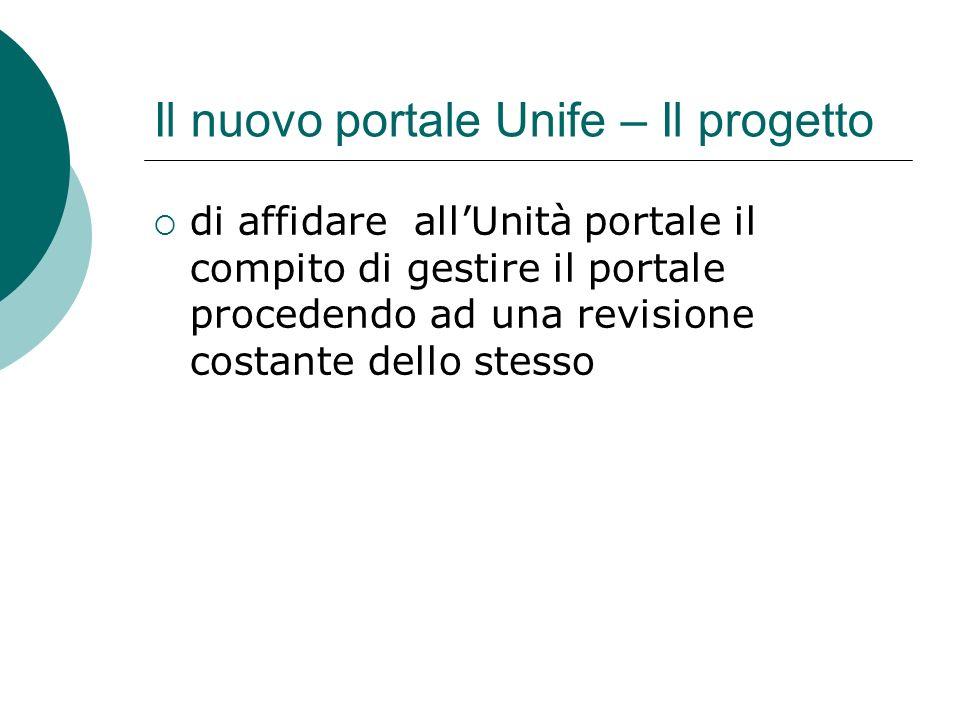Il nuovo portale Unife – Il progetto di affidare allUnità portale il compito di gestire il portale procedendo ad una revisione costante dello stesso