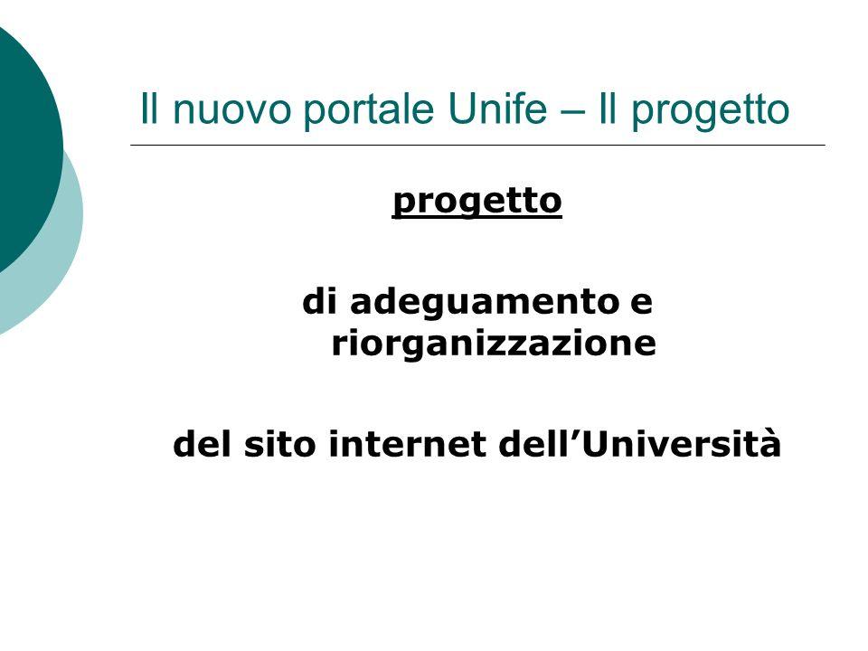Il nuovo portale Unife – Il progetto progetto di adeguamento e riorganizzazione del sito internet dellUniversità