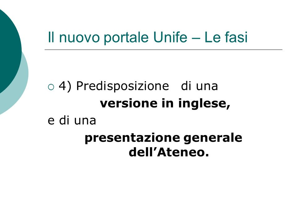 Il nuovo portale Unife – Le fasi 4) Predisposizione di una versione in inglese, e di una presentazione generale dellAteneo.
