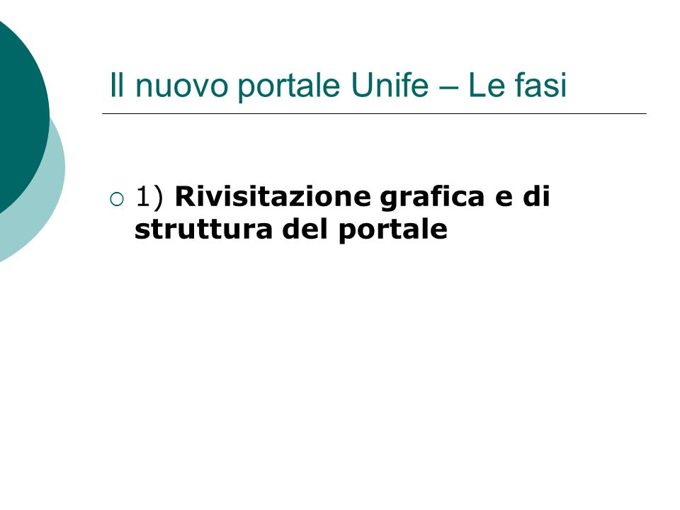 Il nuovo portale Unife – Le fasi 1) Rivisitazione grafica e di struttura del portale