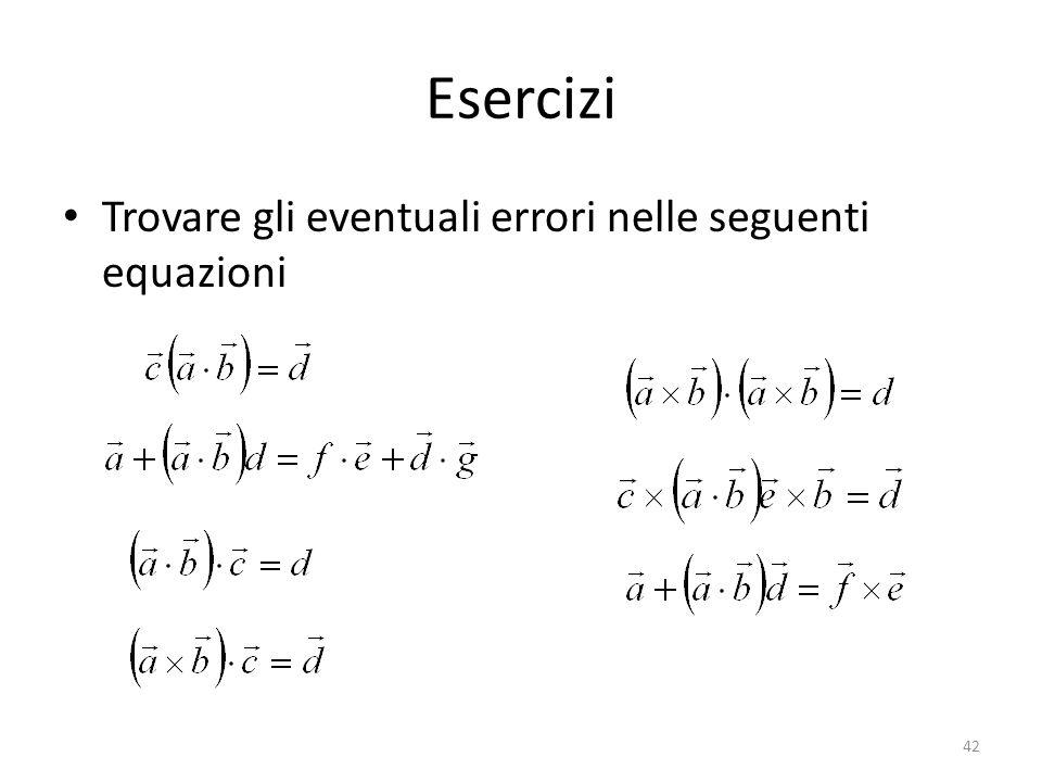 Esercizi Trovare gli eventuali errori nelle seguenti equazioni 42