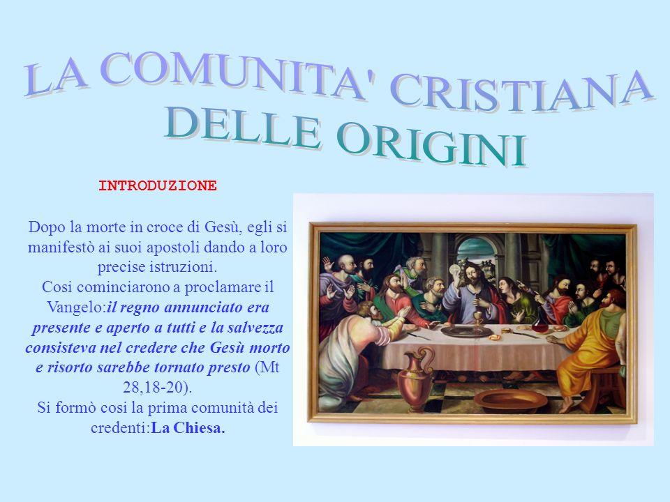 INTRODUZIONE Dopo la morte in croce di Gesù, egli si manifestò ai suoi apostoli dando a loro precise istruzioni. Cosi cominciarono a proclamare il Van