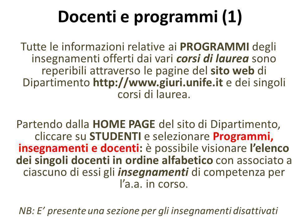 Docenti e programmi (1) sito web Tutte le informazioni relative ai PROGRAMMI degli insegnamenti offerti dai vari corsi di laurea sono reperibili attra