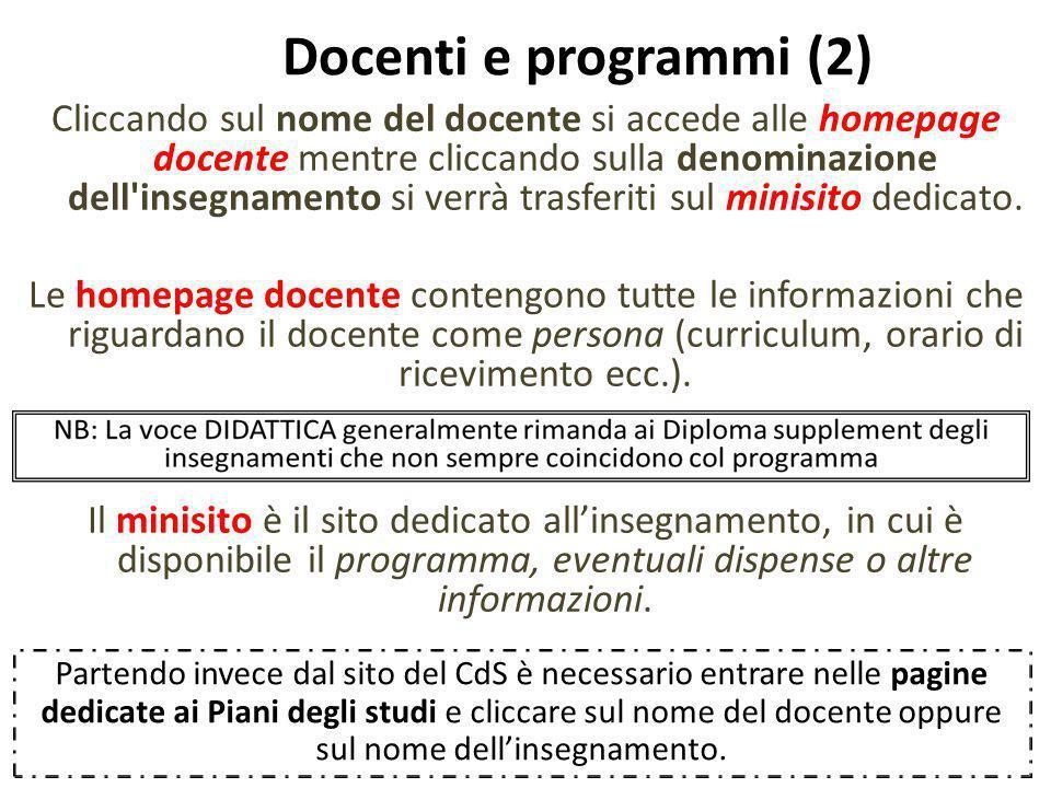 Docenti e programmi (2) Cliccando sul nome del docente si accede alle homepage docente mentre cliccando sulla denominazione dell'insegnamento si verrà