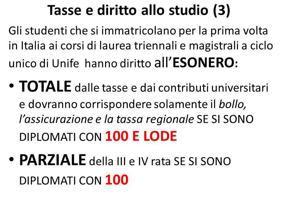 Tasse e diritto allo studio (3) Gli studenti che si immatricolano per la prima volta in Italia ai corsi di laurea triennali e magistrali a ciclo unico