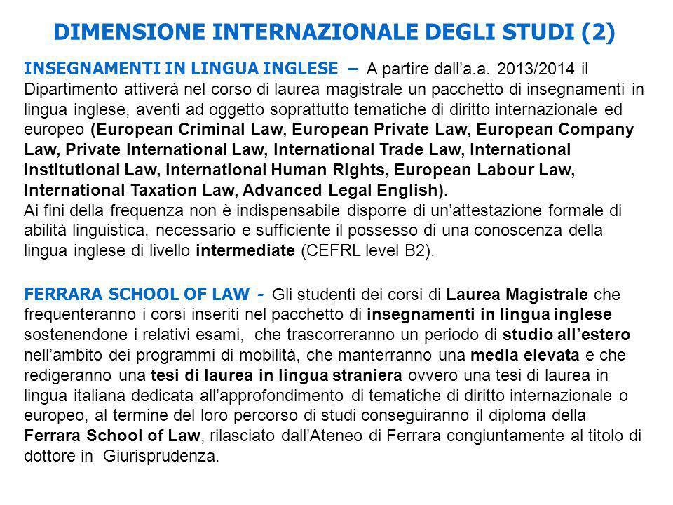 DIMENSIONE INTERNAZIONALE DEGLI STUDI (2) INSEGNAMENTI IN LINGUA INGLESE – A partire dalla.a. 2013/2014 il Dipartimento attiverà nel corso di laurea m