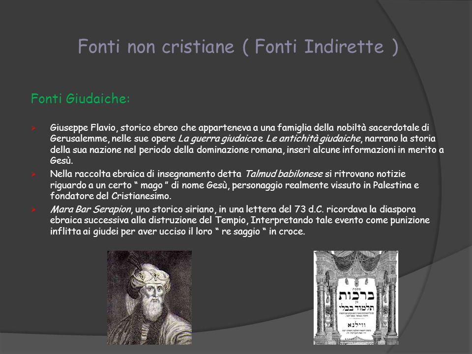 Fonti non cristiane ( Fonti Indirette ) Fonti Romane: Nel 112 d.C.