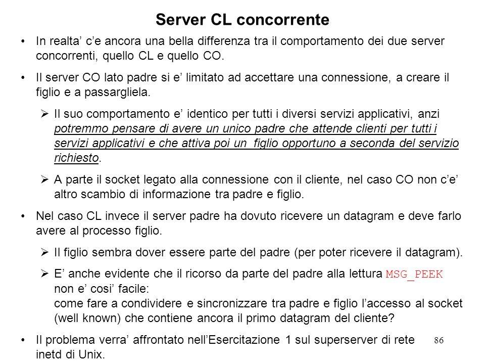 86 Server CL concorrente In realta ce ancora una bella differenza tra il comportamento dei due server concorrenti, quello CL e quello CO. Il server CO