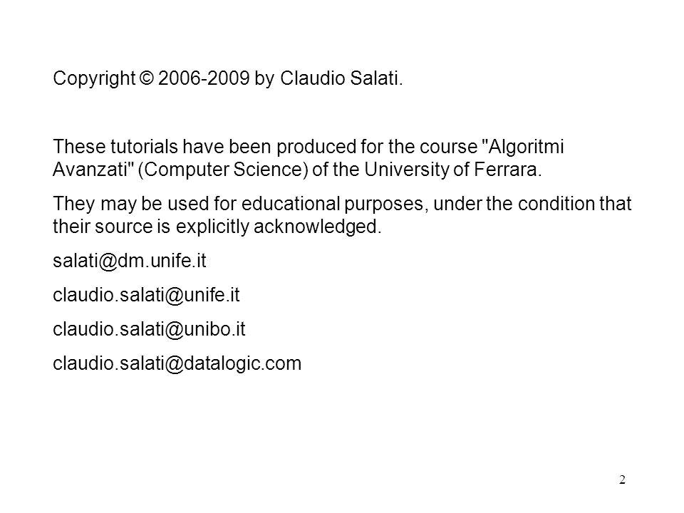 3 Scopi del corso Introdurre ai fondamenti della teoria degli algoritmi e delle strutture dati e all analisi della complessità computazionale di programmi.