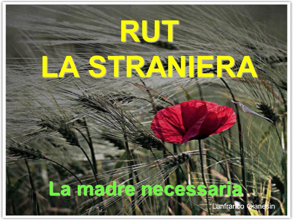 RUT LA STRANIERA La madre necessaria Lanfranco Gianesin