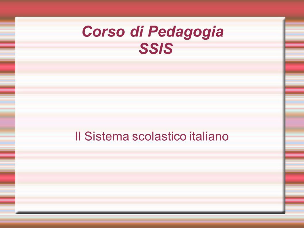 Corso di Pedagogia SSIS Il Sistema scolastico italiano