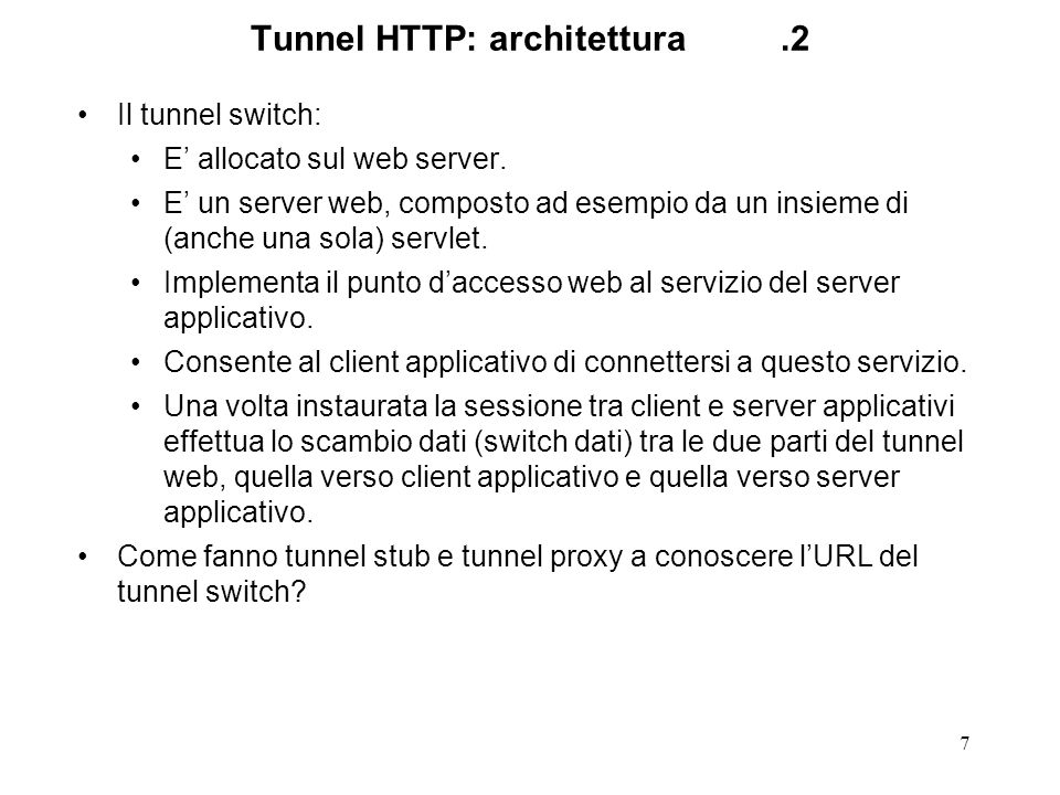 7 Tunnel HTTP: architettura.2 Il tunnel switch: E allocato sul web server.