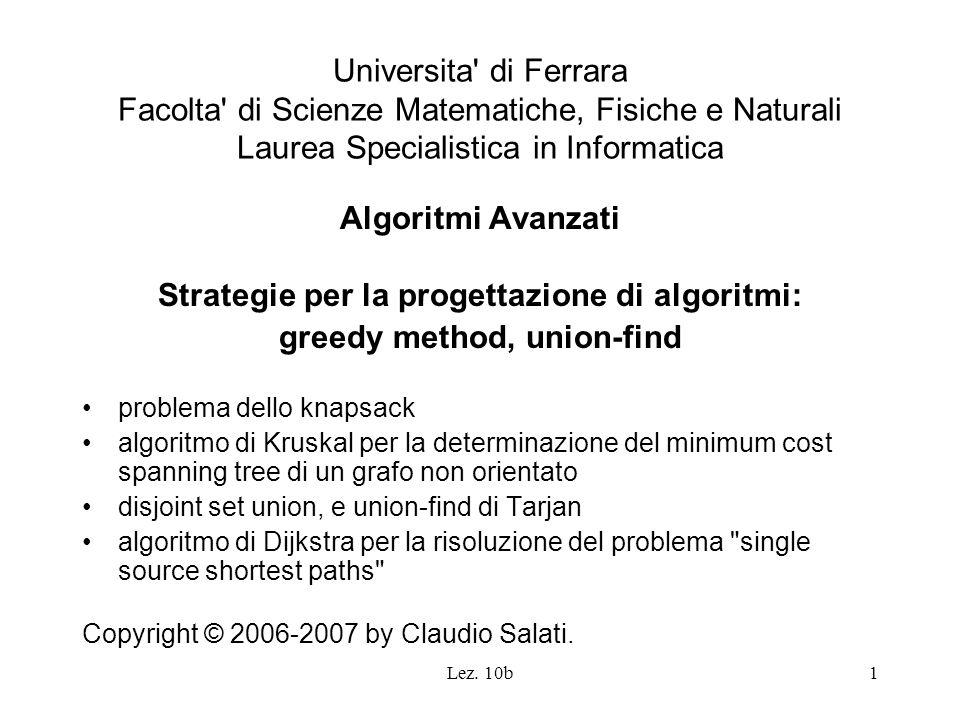 Lez. 10b1 Universita' di Ferrara Facolta' di Scienze Matematiche, Fisiche e Naturali Laurea Specialistica in Informatica Algoritmi Avanzati Strategie