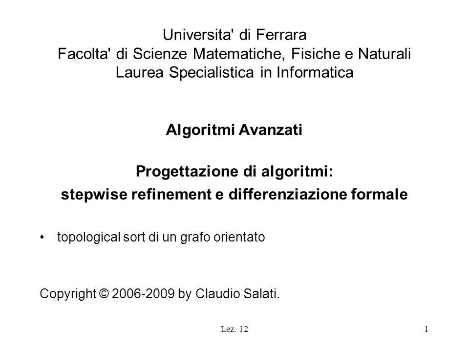 Lez. 121 Universita' di Ferrara Facolta' di Scienze Matematiche, Fisiche e Naturali Laurea Specialistica in Informatica Algoritmi Avanzati Progettazio