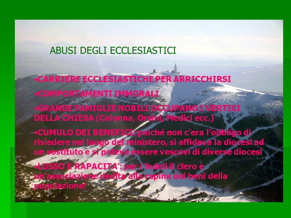 ABUSI DEGLI ECCLESIASTICI CARRIERE ECCLESIASTICHE PER ARRICCHIRSI COMPORTAMENTI IMMORALI GRANDE FAMIGLIE NOBILI OCCUPANO I VERTICI DELLA CHIESA (Colon