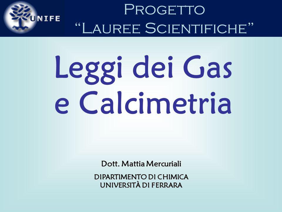 Progetto Lauree Scientifiche Leggi dei Gas Legge di Charles Legge di Boyle Legge di Avogadro Legge di Stato dei Gas Ideali