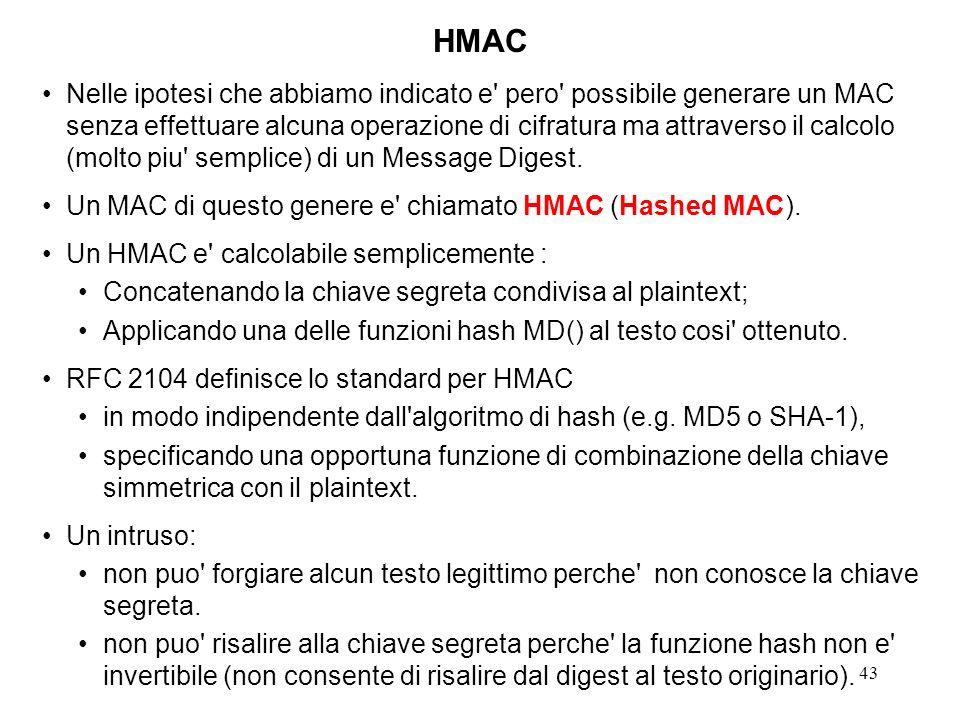 43 Nelle ipotesi che abbiamo indicato e' pero' possibile generare un MAC senza effettuare alcuna operazione di cifratura ma attraverso il calcolo (mol