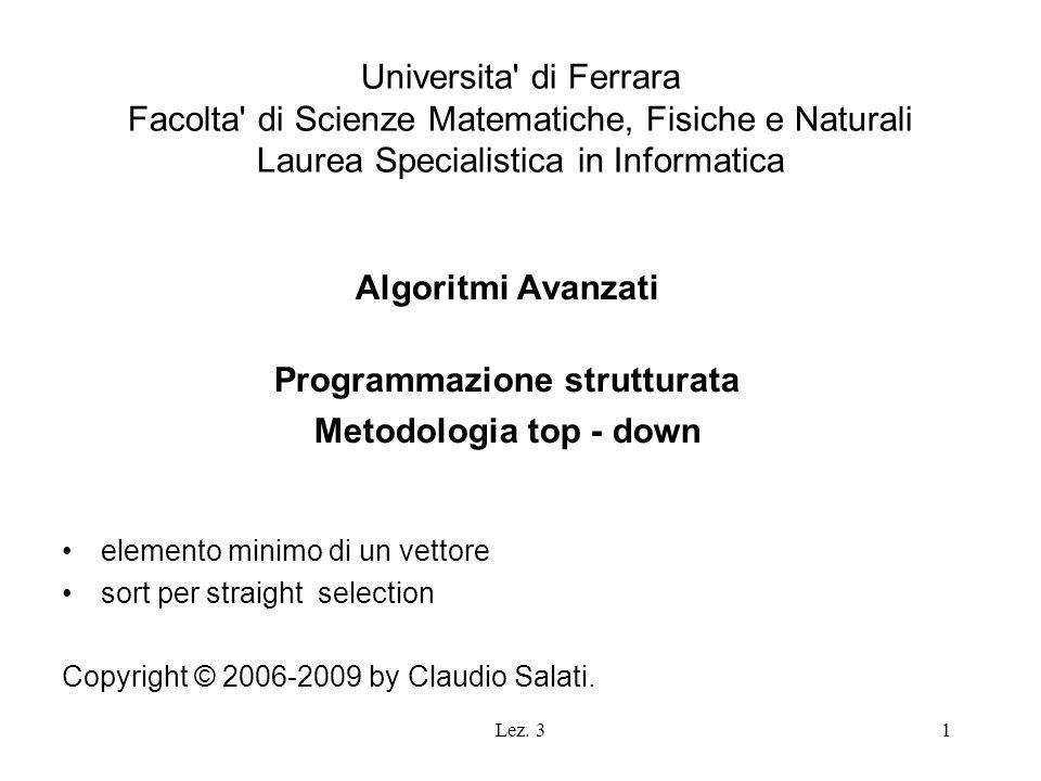 Lez. 31 Universita' di Ferrara Facolta' di Scienze Matematiche, Fisiche e Naturali Laurea Specialistica in Informatica Algoritmi Avanzati Programmazio