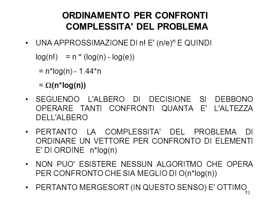51 ORDINAMENTO PER CONFRONTI COMPLESSITA DEL PROBLEMA UNA APPROSSIMAZIONE DI n.